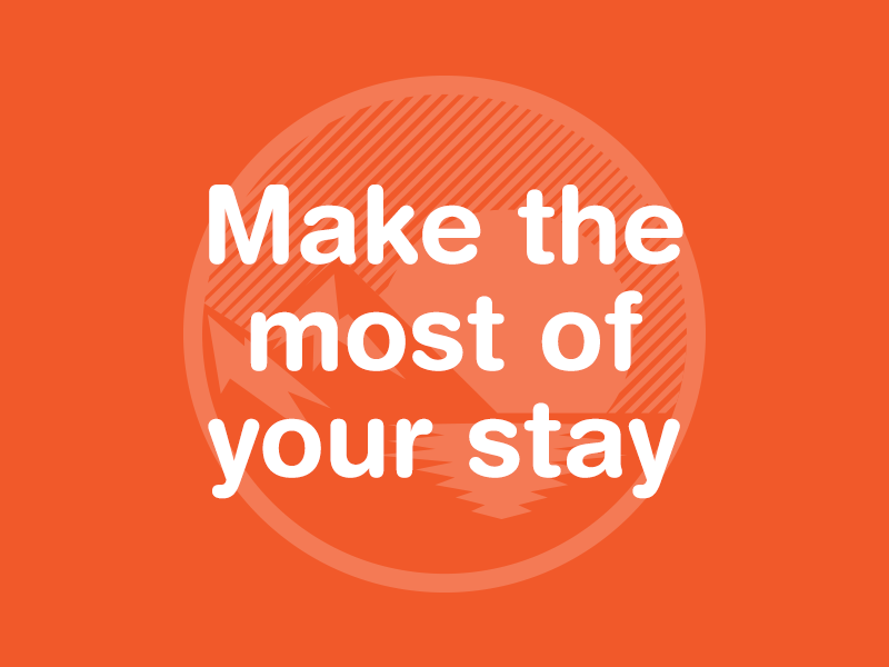 Make the most of your stay